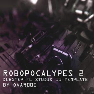 Robopacalypse 2 Dubstep FLP Template