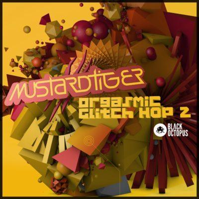 Orgasmic Glitch Hop samples 2 Mustard Tiger Edition