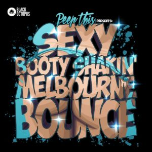 Peep This sample pack booty shakin Melbourne bounce