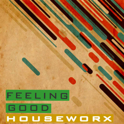 Feeling Good - Houseworx