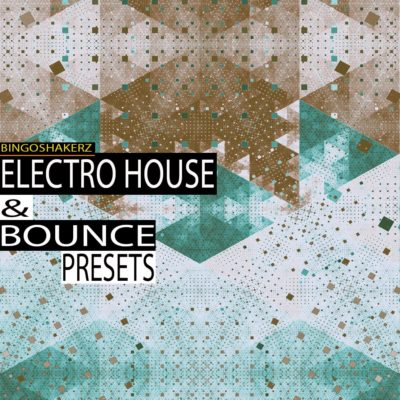 Electro House & Bounce presets