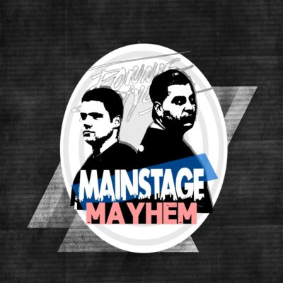 Mainstage Mayhem