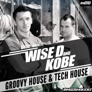 Wise D and Kobe Groovy and Tech House