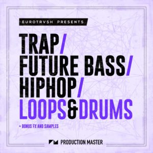 Trap Future Bass Hip Hop Loops & Drums