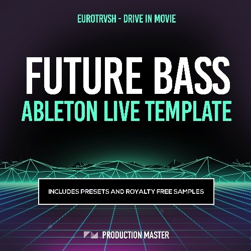 Eurotrvsh - Drive In Movie (Future Bass Ableton Live Template ...