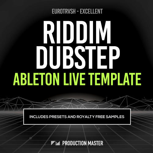 Eurotrvsh – Excellent (Riddim Dubstep Ableton Template)