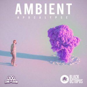 Ambient Apocalypse