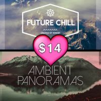Valentines Bundle Future Chill Ambient Panoramas