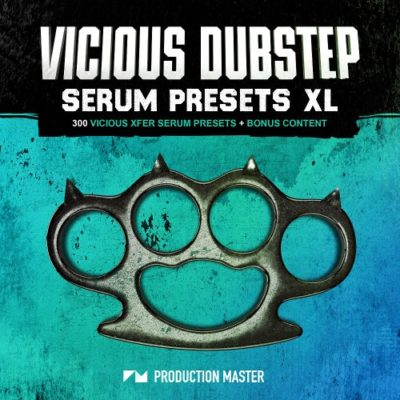 Production-Master-Vicious-Dubstep-Serum-Presets-XL